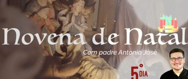 Novena de Natal com Padre Antônio José - 5º dia