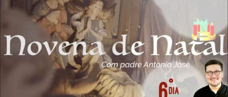Novena de Natal com Padre Antônio José - 6º dia